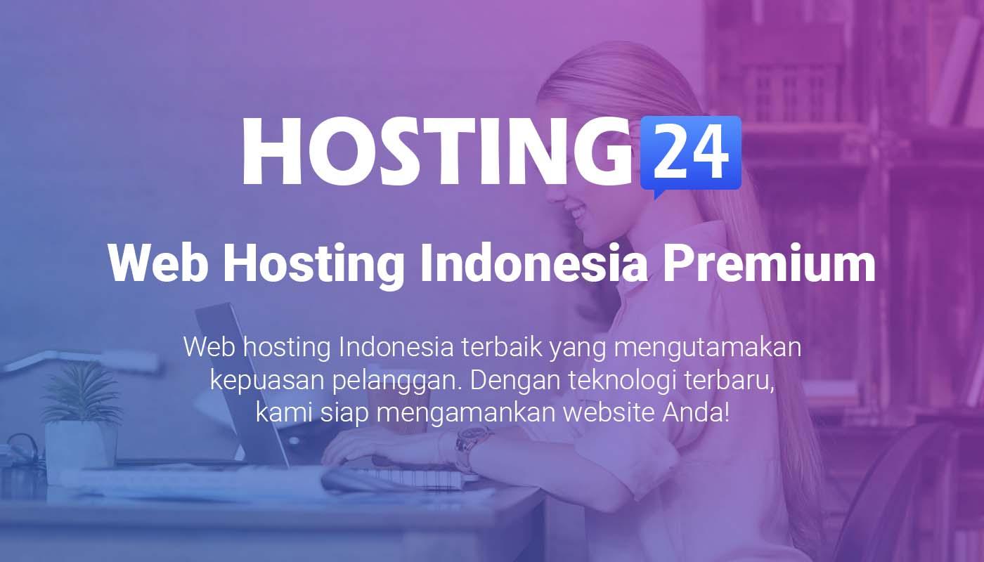 Mencari Web Hosting Indonesia Premium Harga Terjangkau? Pilih Hosting24