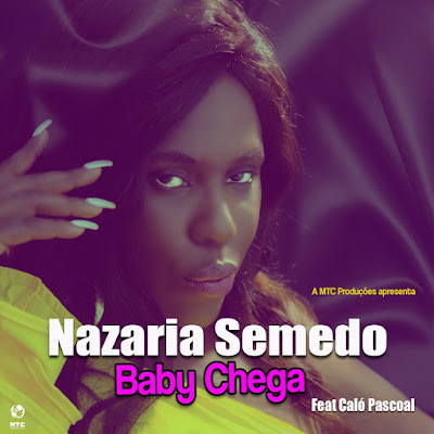Nazarina Semedo Feat. Caló Pascoal - Baby Chega Download Mp3 | 2018