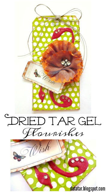 Dried Tar Gel Flourish Embellishment Tutorial by Dana Tatar
