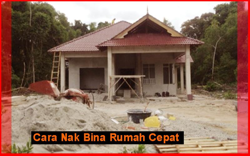 Cara Bina Rumah Cepat