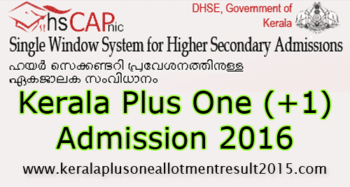 Students can submit your application through online. Plus one Ekajalakam 2016, Plus One admission 2016-17 applications submission through this official web site www.hscap.kerala.gov.in, +1 admission 2016 details, Details of plus one admission, Details of plus one admission 2016, Plus one admission procedure 2016, hscap kerala admission procedure, www.hscap.kerala.gov.in, HSCAP Kerala plus one online 2016, DHSE +1 admission 2016 prospectus download