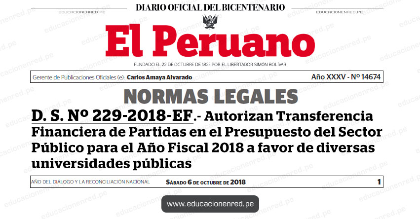 D. S. Nº 229-2018-EF - Autorizan Transferencia Financiera de Partidas en el Presupuesto del Sector Público para el Año Fiscal 2018 a favor de diversas universidades públicas - MEF - www.mef.gob.pe