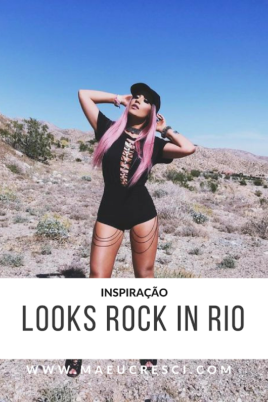 Looks para usar no Rock In Rio 2017