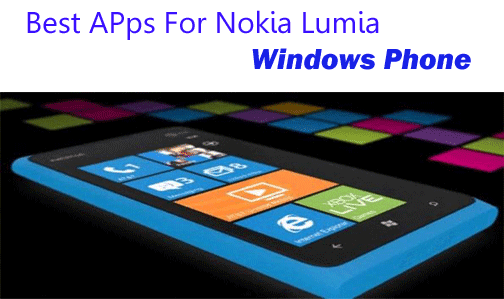Best Apps For Nokia Lumia