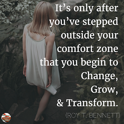 "Quotes About Change To Improve Your Life: ""It's only after you've stepped outside your comfort zone that you begin to change, grow, and transform."" ― Roy T. Bennett"