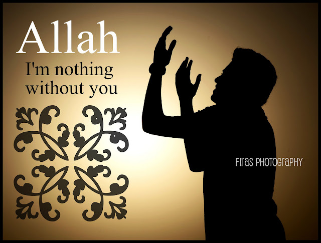 Allah - I'm nothing without you - quote