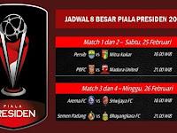 Jadwal 8 Besar Piala Presiden 2017 Siaran Langsung Di Indosiar