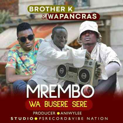 Download Mp3 | Brother K & Wapancras – Mrembo wa Buseresere
