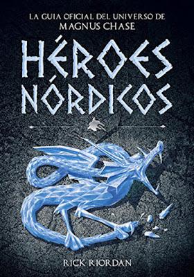 HEROES NORDICOS La guía oficial del universo de Magnus Chase Rick Riordan (Montena - 2 Marzo 2017) PORTADA