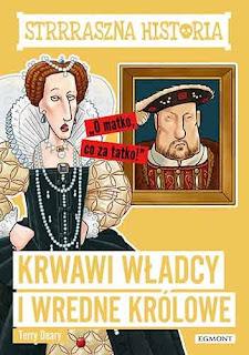 """""""Krwawi władcy i wredne królowe"""" Terry Deary - recenzja"""