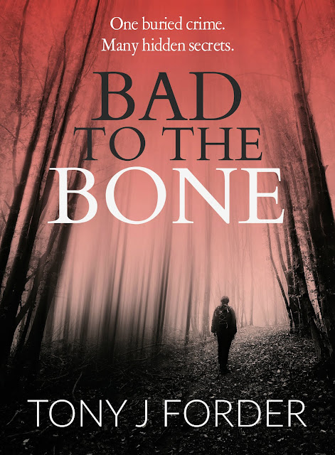 Bad to the Bone by Tony J Forder #BlogTour