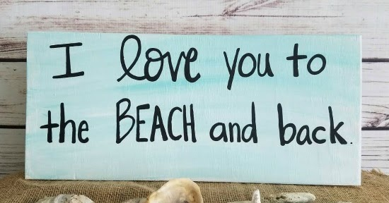 Beachy Living Room Wall Colors Decorating Ideas For Rooms With Brick Fireplaces I Love You To The Beach And Back Wood Sign - Home ...