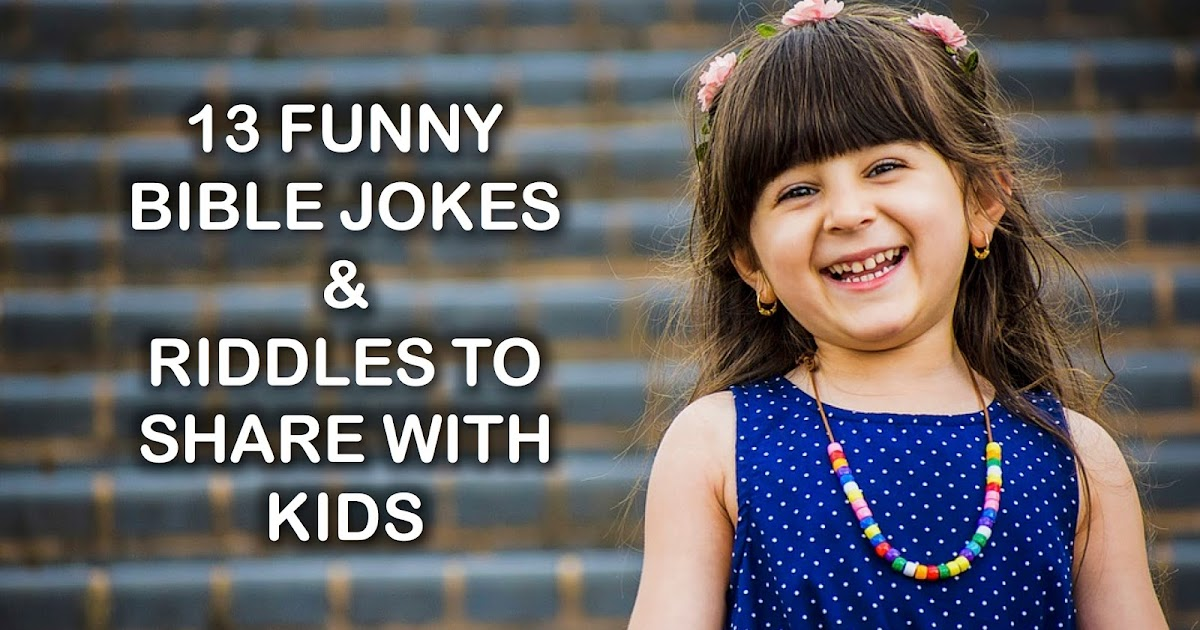 13 Funny Bible Jokes  Riddles to Share with Kids ~ RELEVANT