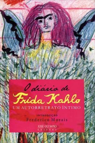 O diário de Frida Kahlo um autorretrato íntimo