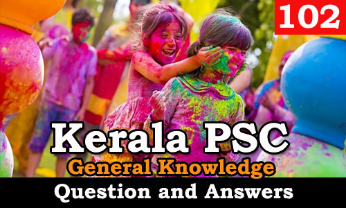 Kerala PSC General Knowledge Question and Answers - 102