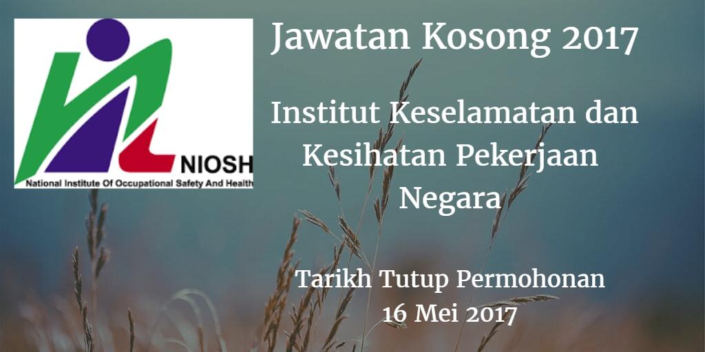 Jawatan Kosong NIOSH 16 Mei 2017