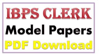 IBPS Clerk Model Papers Free Download PDF