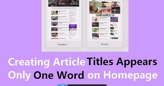 Creating Article Titles Appears Only One Word on Homepage