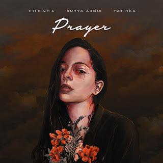 Enkara & Surya Addix - Prayer (feat. Fatinka)
