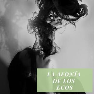 La Afonía de los Ecos
