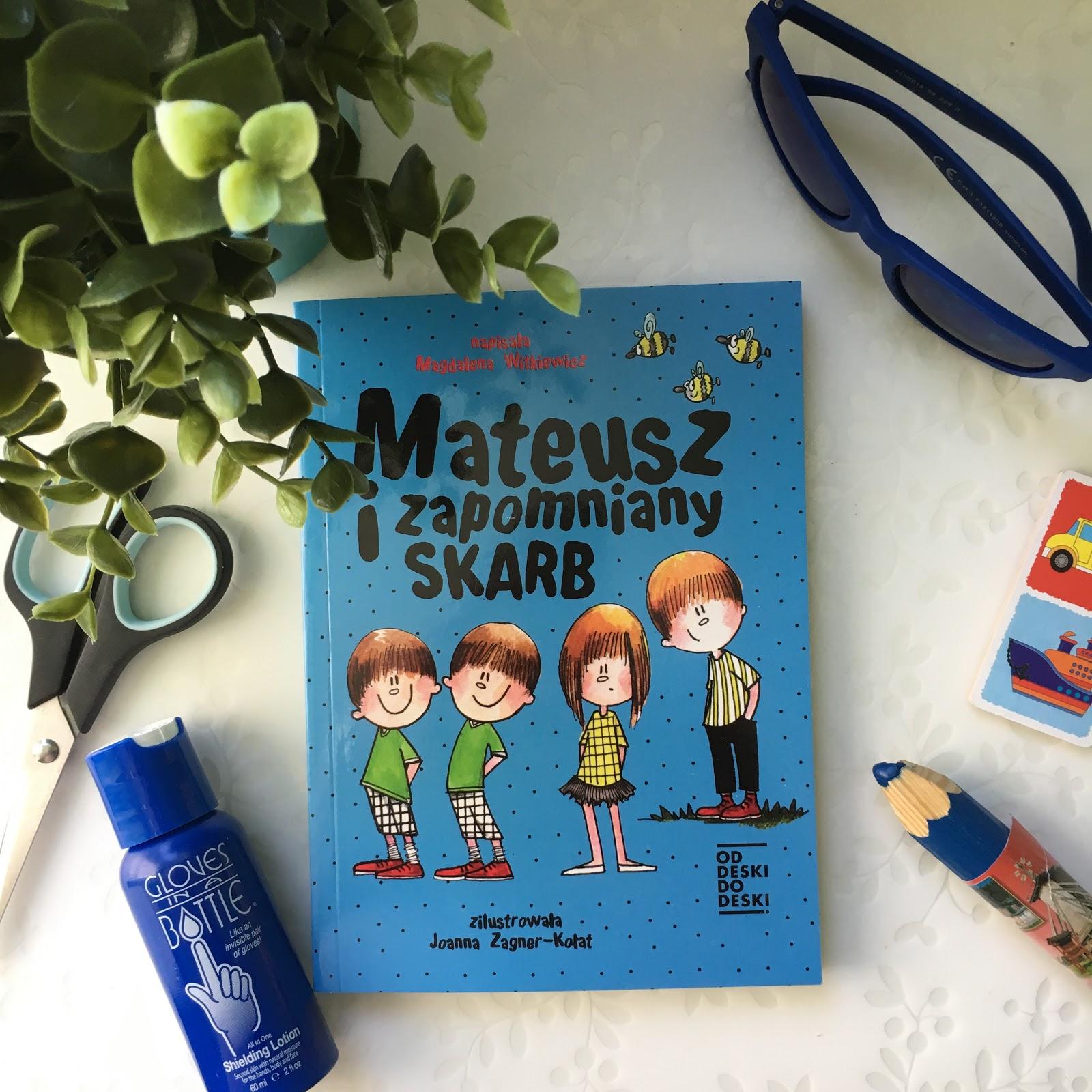 Moje wrażenia, na temat najnowszej książki Magdaleny Witkiewicz, tym razem dla dzieci, Mateusz i zapomniany skarb, która miała premierę 23.05.2018.