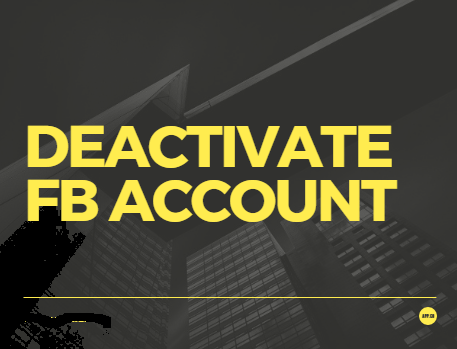 How to deactivate fb account now