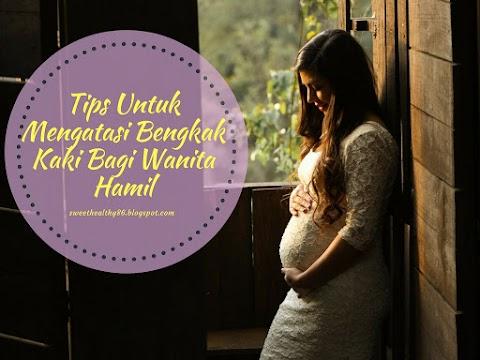 Tips Untuk Mengatasi Bengkak Kaki Bagi Wanita Hamil