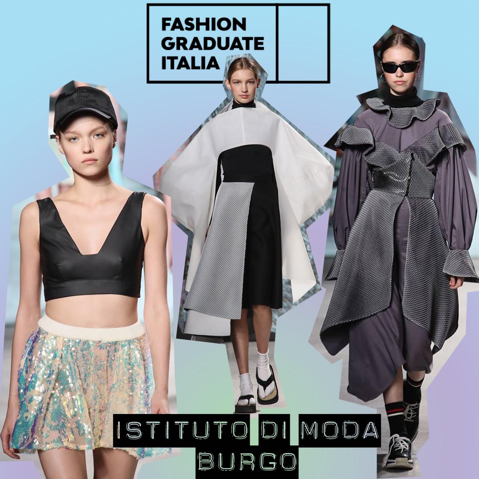 super popular 5a0a2 2d3d9 FASHION GRADUATE ITALIA 2018: Istituto di Moda Burgo fashion ...