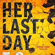 BOOK REVIEW: HER LAST DAY
