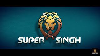 Download Super Singh Full Movie in HD