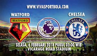 Prediksi Watford vs Chelsea 6 Februari 2018