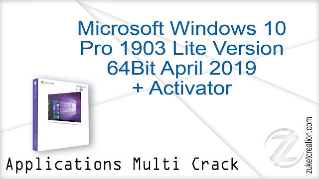 Microsoft Windows 10 Pro 1903 Lite Version 64Bit April 2019 + Activator  |  2.83 GB
