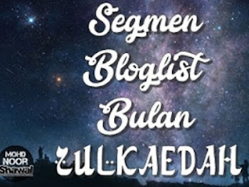 Segmen Bloglist Bulan Zulkaedah 1438H