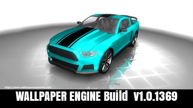 Wallpaper Engine Build v1.0.1369