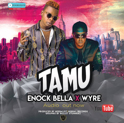 Enock Bella Ft. Wyre - Tamu