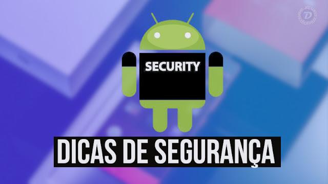 Dicas de segurança para o seu Android