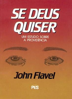 John Flavel-Se Deus Quiser-Um Estudo Sobre a Providência-