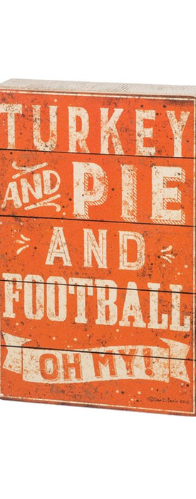 PRIMITIVES BY KATHY 'Turkey and Pie and Football Oh My!' Wood Box Sign