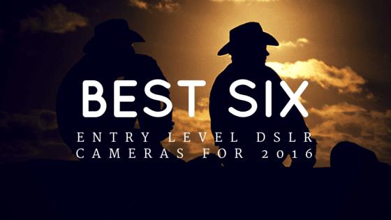 Best-entry-level-dslr-camera-2016