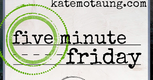 Five Minute Friday-Breathe