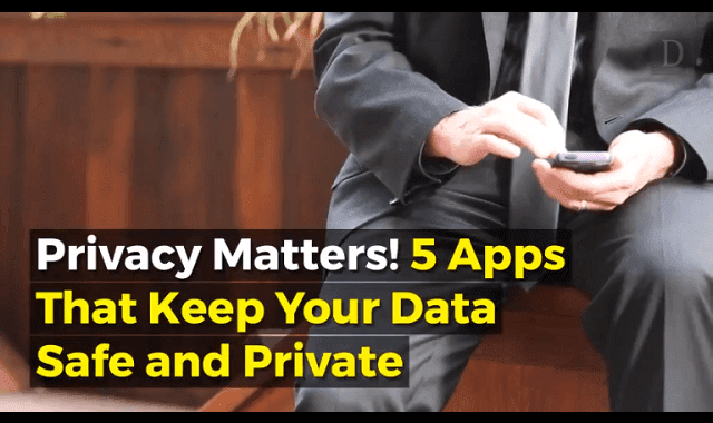 Privacy Matters! 5 Apps That Keep Your Data Safe and Private