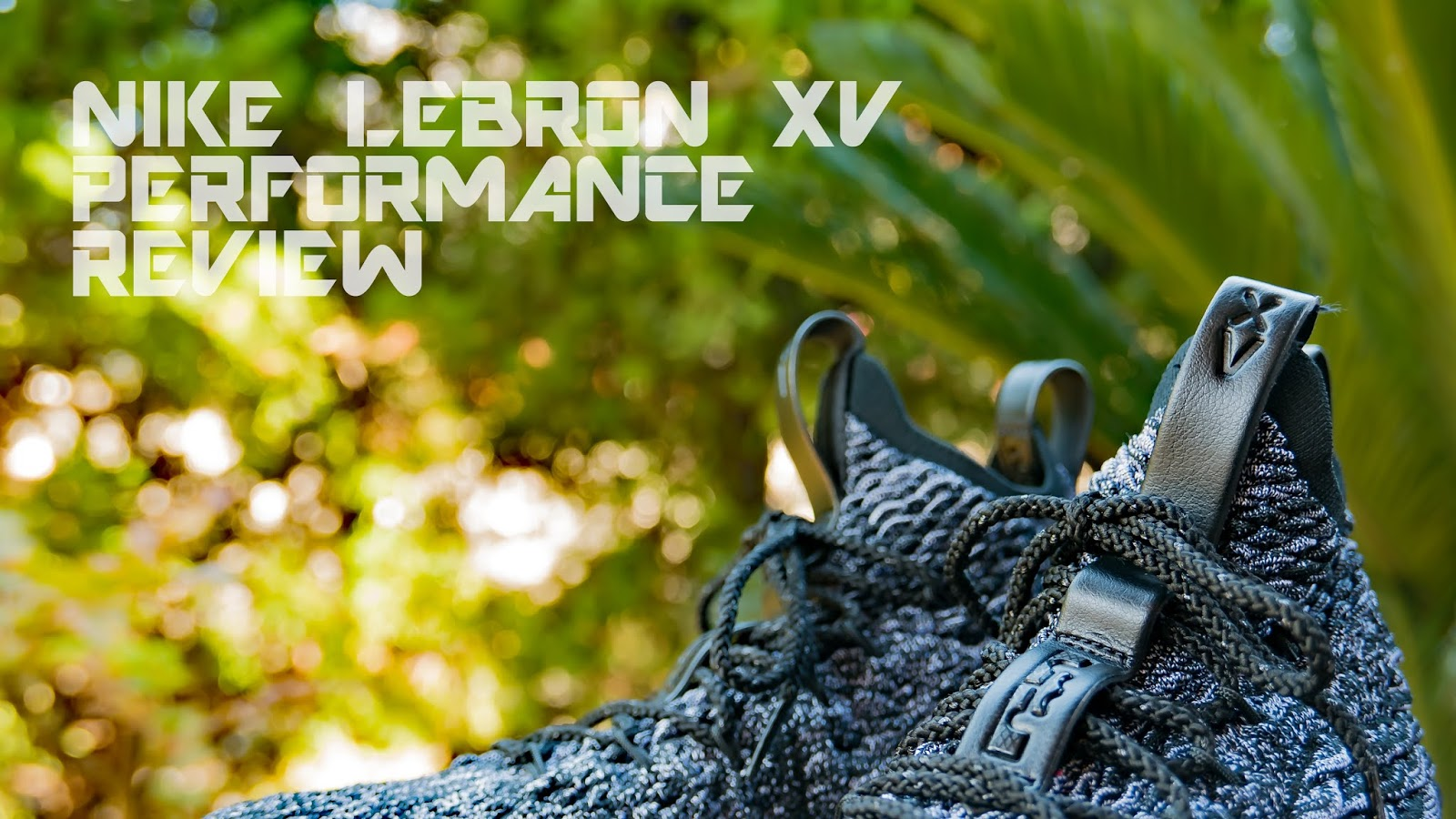hot sales 10dea b1474 Nike Lebron XV (15) EP Performance Review