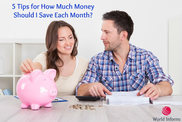 5 Tips for How Much Money Should I Save Each Month?