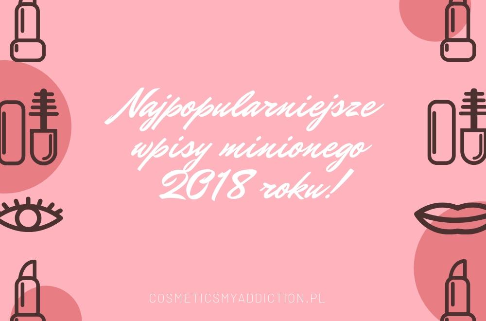 Najpopularniejsze wpisy minionego 2018 roku