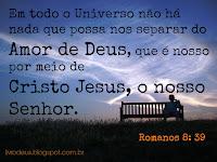 """Romanos 8: 39 """"Em todo o Universo não há nada que possa nos separar do amor de Deus, que é nosso por meio de Cristo Jesus, o nosso Senhor."""" Curta nossa pagina: Facebook.com/livrodeus"""