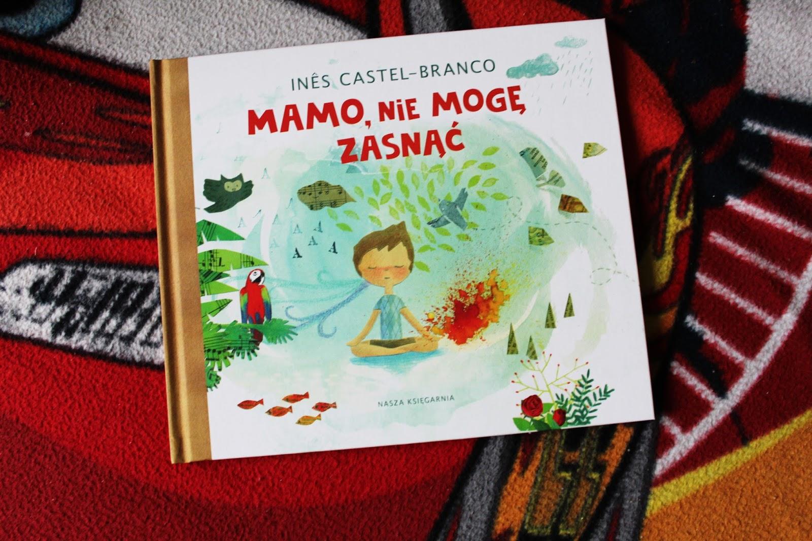 Ines Castel - Branco - Mamo, nie mogę zasnąć - WYDAWNICTWO NASZA KSIĘGARNIA