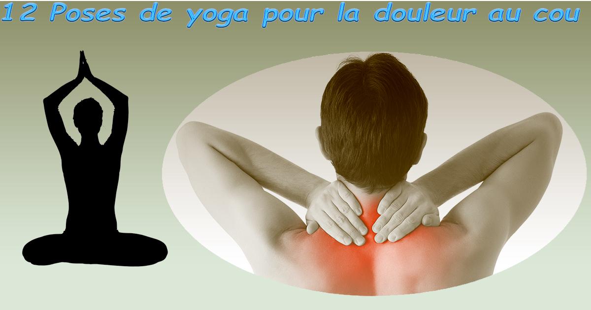 12 Poses de yoga pour la douleur au cou