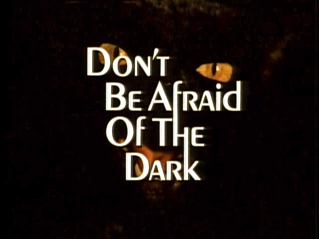 Every 70s Movie: Don't Be Afraid of the Dark (1973)