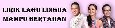 Lirik Lagu Lingua - Mampu Bertahan