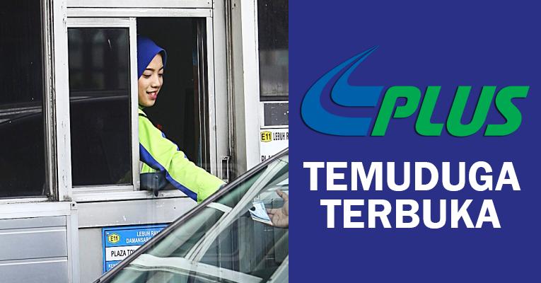 Temuduga Terbuka di PLUS Malaysia - Syarat SPM / Terbuka Lelaki & Wanita